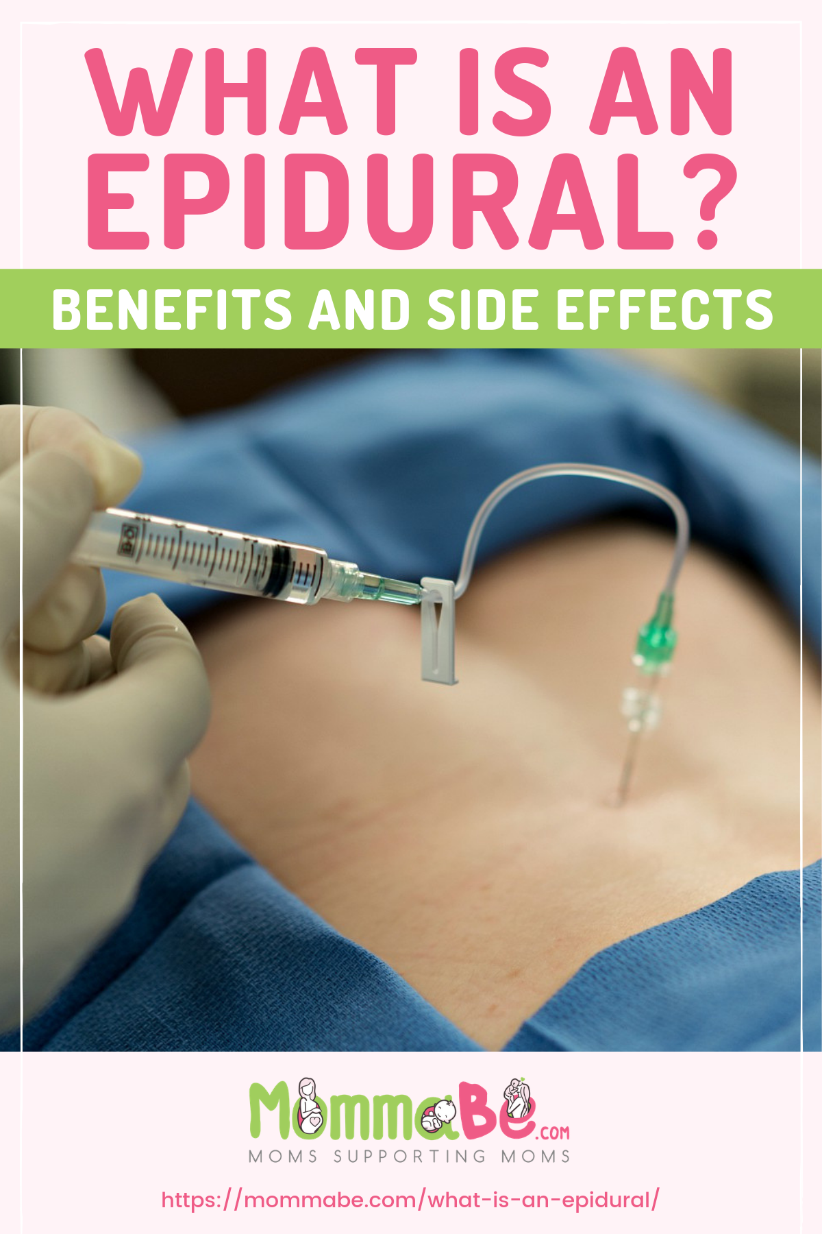 What Is An Epidural? Benefits And Side Effects | https://mommabe.com/what-is-an-epidural/